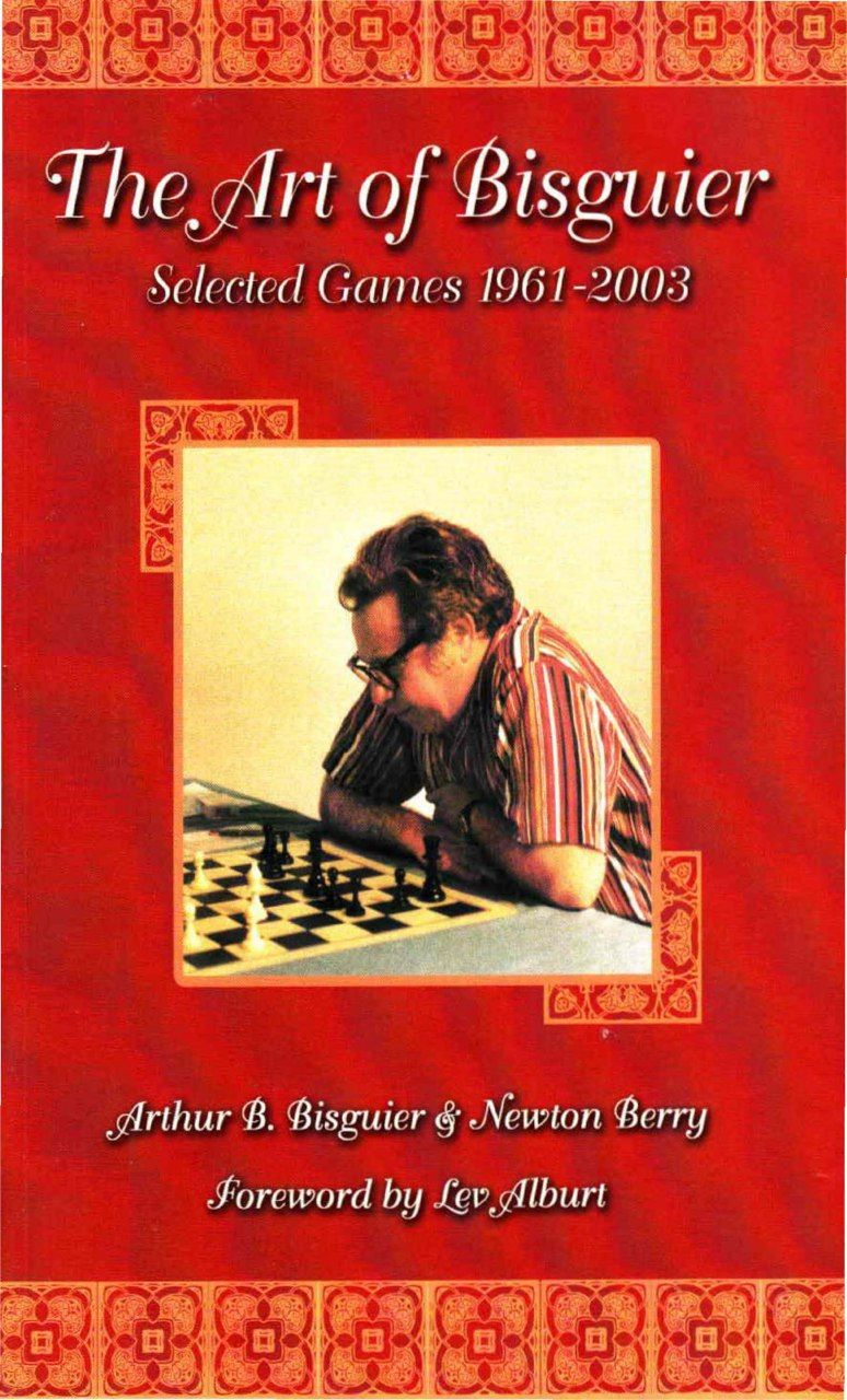 The Art of Bisguier: Selected Games 1961-2003  Book by Lev Al Img_2522