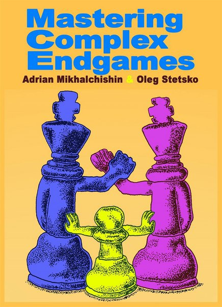 Mastering Complex Endgames  Book by Adrian Mikhalchishin and  Img_2541