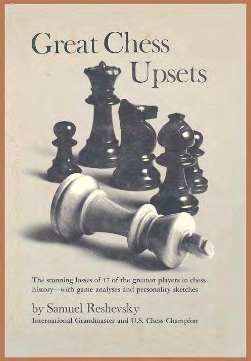 Great chess upsets  Book by Samuel Reshevsky  Img_2549
