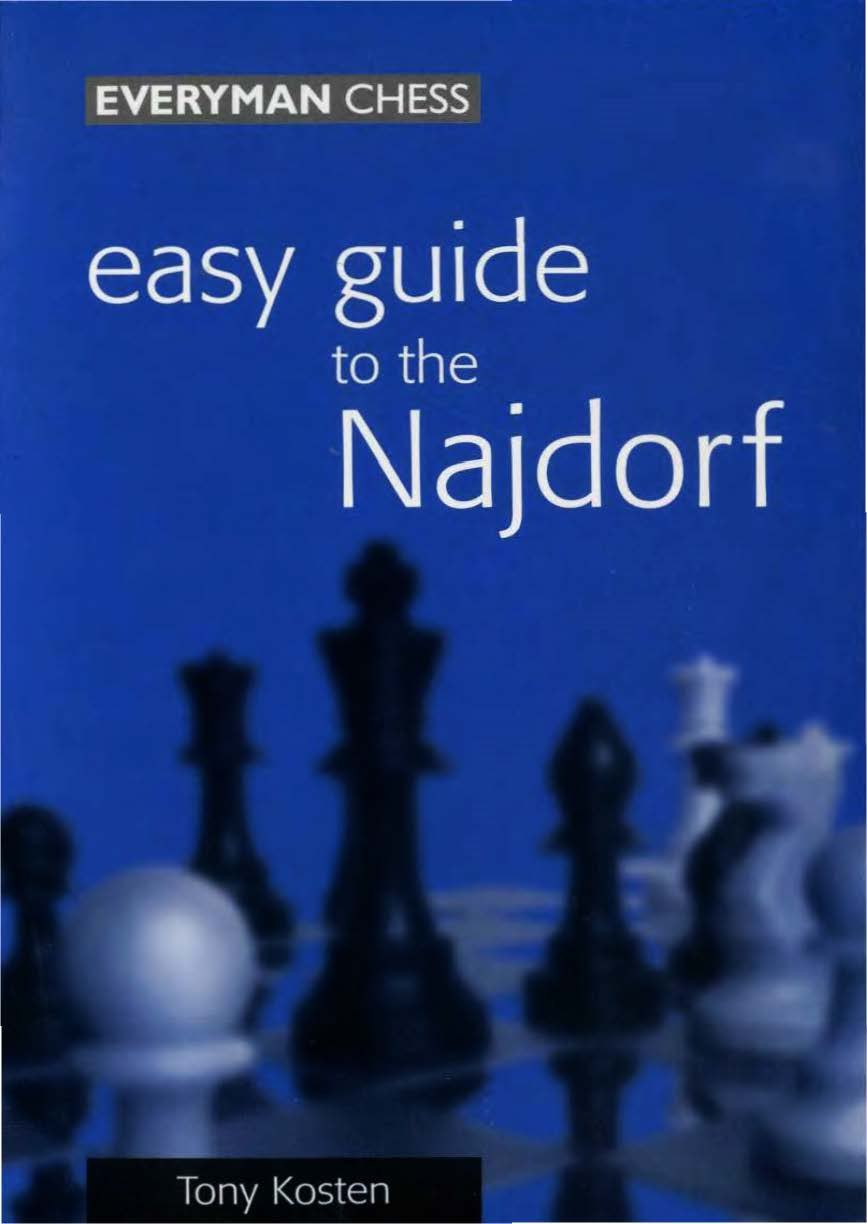 Easy Guide to the Najdorf  Book by Anthony Kosten  Img_2563