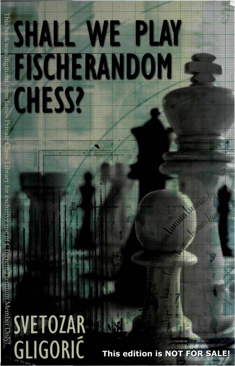 Shall We Play Fischerandom Chess?  Book by Svetozar Gligorić Img_2564