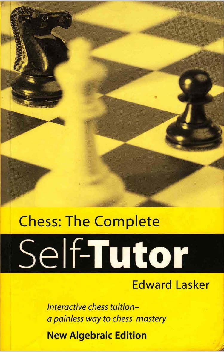 Chess: The Complete Self-tutor  Book by Edward Lasker Img_2568