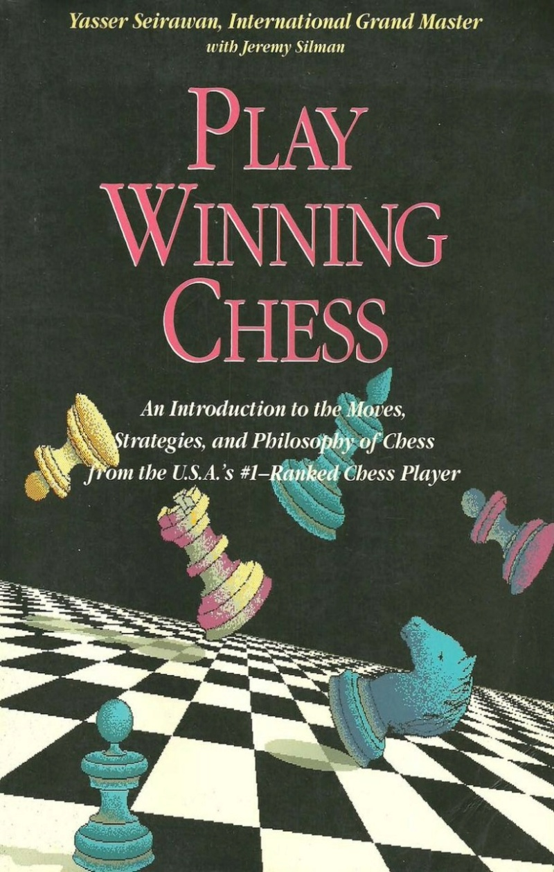Play Winning Chess  Book by Jeremy Silman and Yasser Seirawan Img_2656