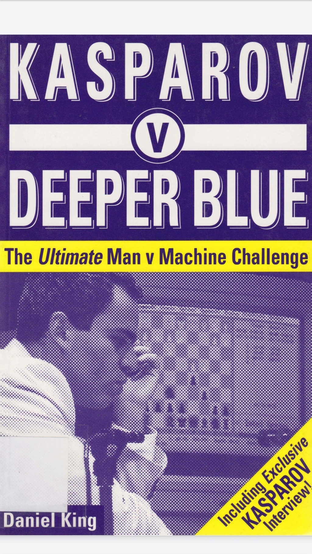 KASPAROV V DEEPER BLUE   Book by Daniel King Scree107