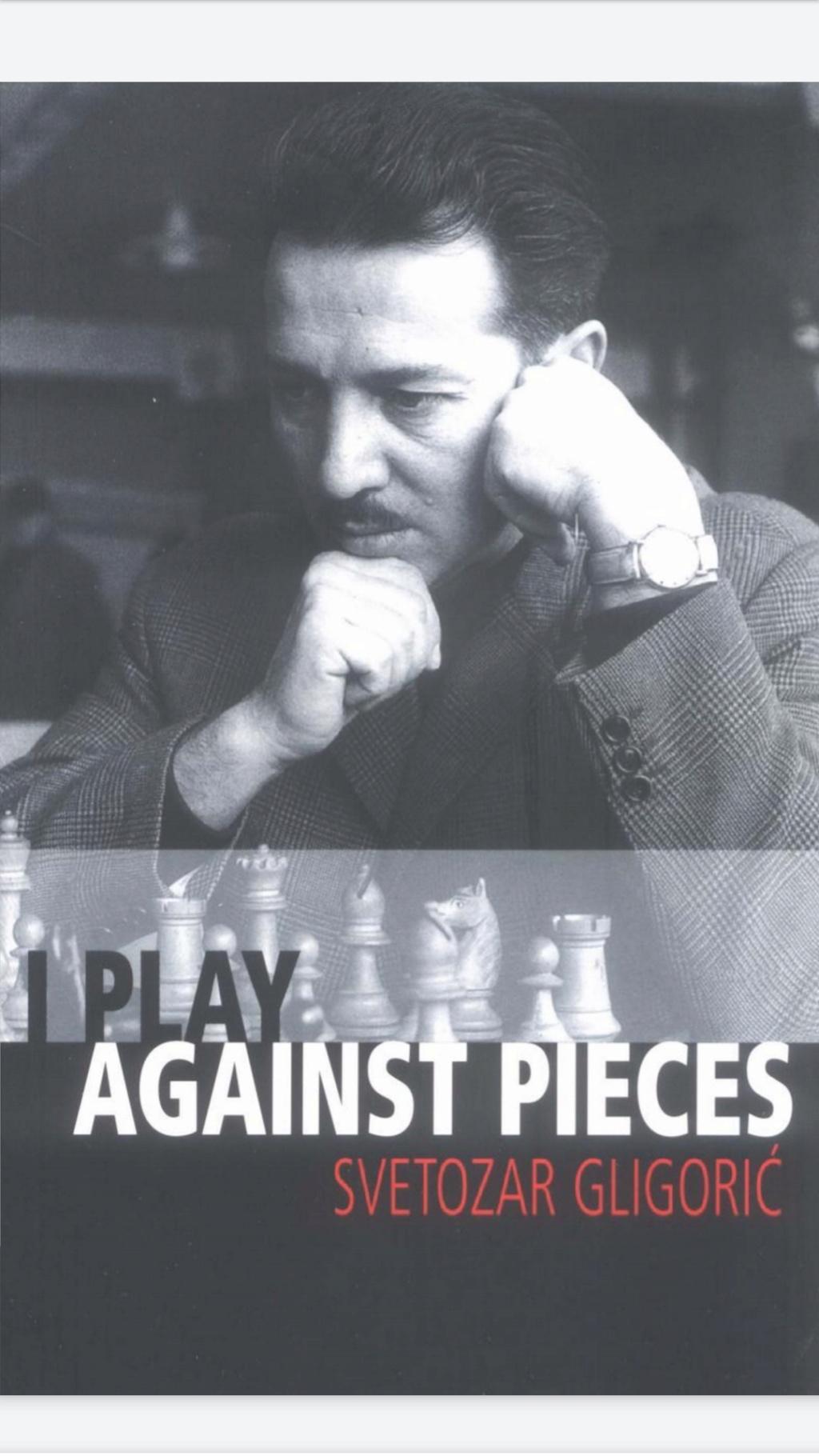I Play Against Pieces   Book by Svetozar Gligoric Scree108