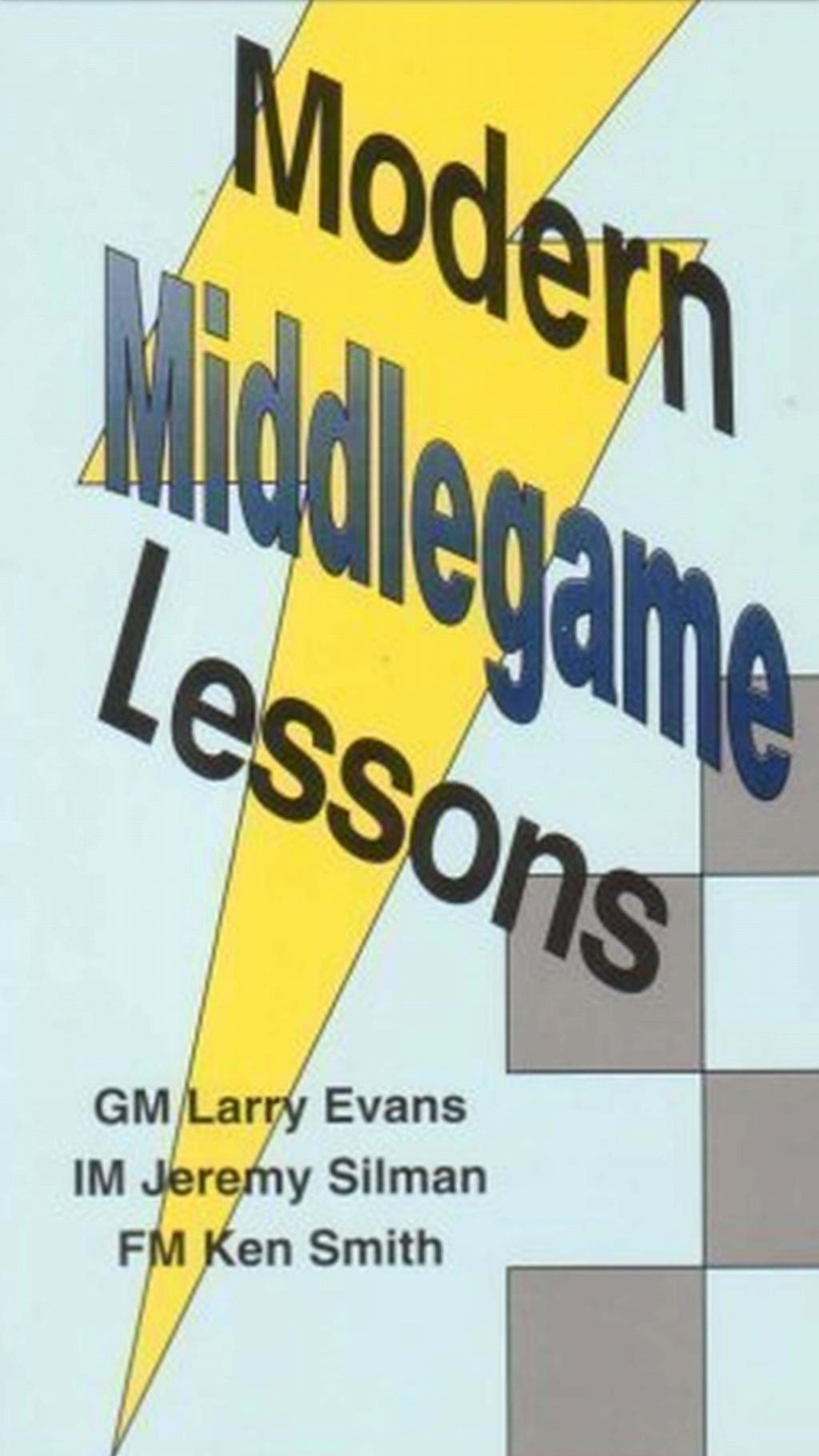 Modern Middlegame Lessons  By Larry Evans, Jeremy Silman & Ke Scree116