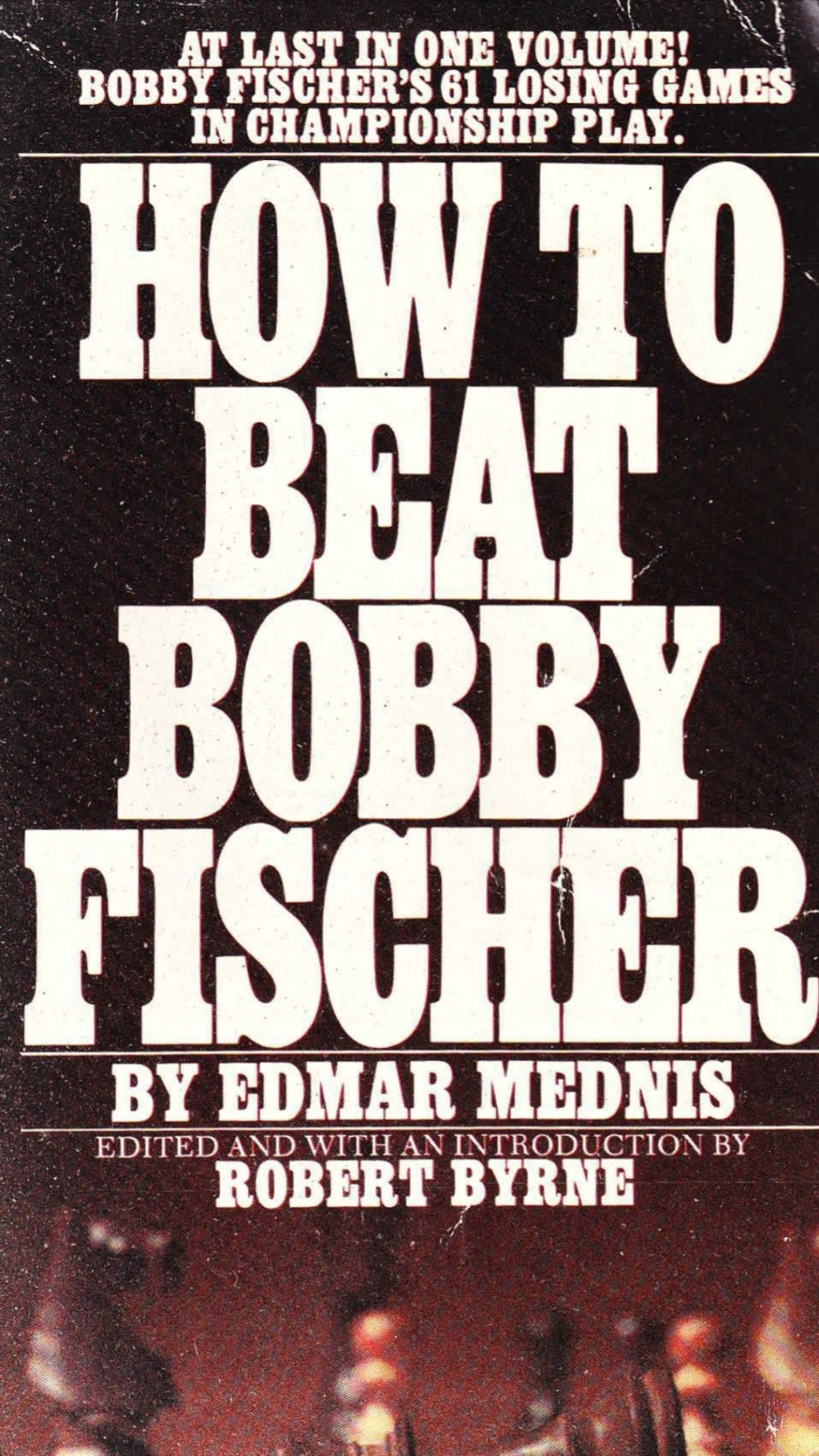 How to beat Bobby Fischer  Book by Edmar Mednis Scree119