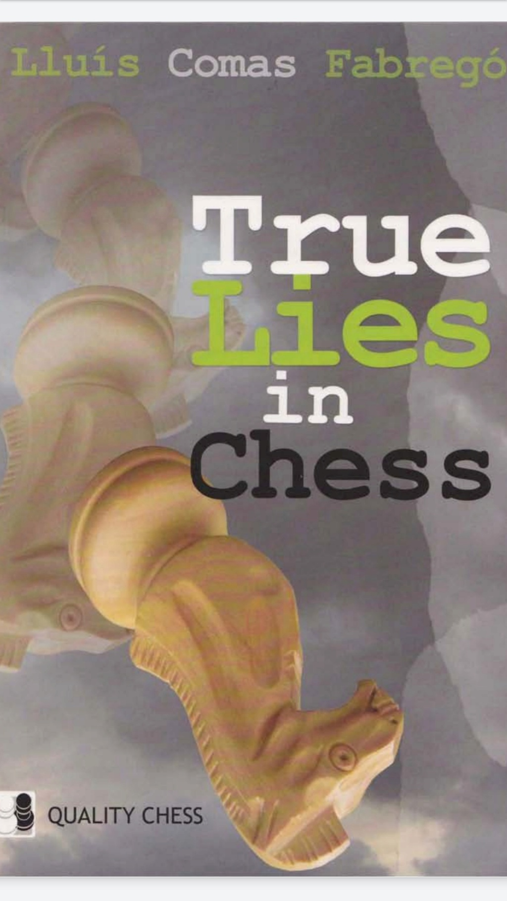 True Lies in Chess Book by Lluis Comas Fabrego - Quality Ches Screen72