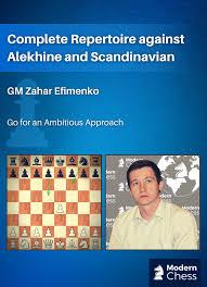 Modern Chess Complete Repertoire against Alekhine and Scandin Z12