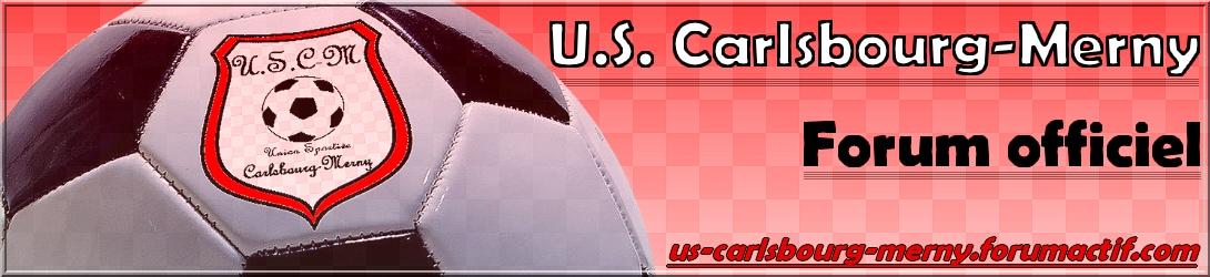 Le forum officiel de l'US Carlsbourg-Merny