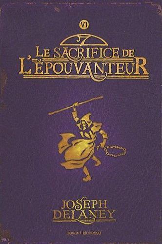 DELANEY Joseph - LA SAGA DE LA PIERRE DES WARD - Tome 6 -  Le sacrifice de l'épouvanteur Apouv-10