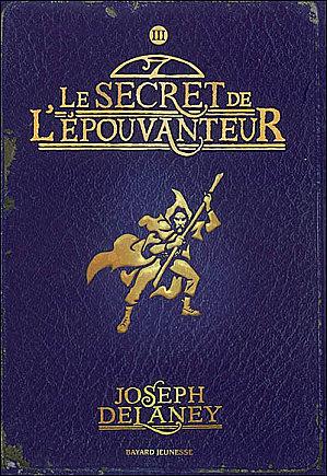 DELANEY Joseph - LA SAGA DE LA PIERRE DES WARD - Tome 3 -  Le secret de l'épouvanteur Epouva10