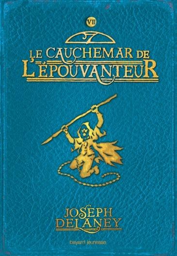 DELANEY Joseph - LA SAGA DE LA PIERRE DES WARD - Tome 7 - Le cauchemar de l'épouvanteur Lepouv11