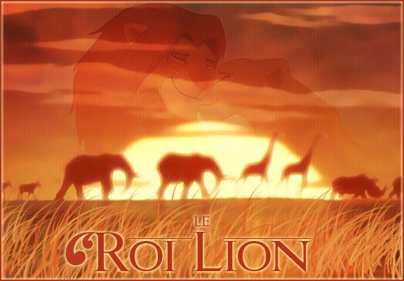 • Le Roi Lion .