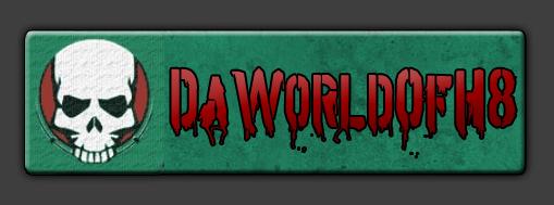 DaWorldOfH8 Forum