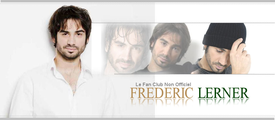Frédéric LERNER//Le fan club non officiel