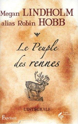 LE PEUPLE DES RENNES - L'INTEGRALE de Megan Lindholm (alias Robin Hobb) 51hr4o10