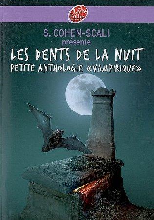 """[Cohen-Scali, Sarah] Les dents de la nuit : petite anthologie """"vampirique"""" Arton710"""