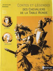 [Mirande, Jacqueline] Contes et légendes des chevaliers de la table ronde Cfh89q10