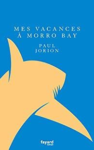 [Jorion, Paul] Mes vacances à Morro Bay 31svxb10
