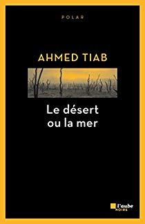 [Tiab, Ahmed] Le désert ou la mer 41jlwo10
