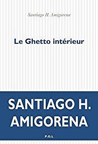 [Amigorena, Santiago H.] Le ghetto intérieur 41k2km10