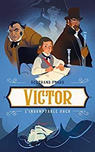 [Puard, Bertrand] Victor, l'indomptable Hugo 41pvy310