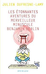 [Dufresne-Lamy, Julien] Les étonnantes aventures du merveilleux minuscule Benjamin Berlin 41q8ta10