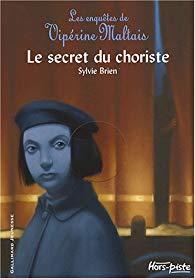 [Brien, Sylvie] Les enquêtes de Vipérine Maltais - Tome 3 : Le secret du choriste 41qeu710