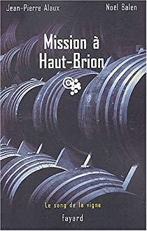 [Alaux, Jean-Pierre et Balen, Noël] Le sang de la vigne - Tome 1 : Mission à Haut-Brion 511v1v10