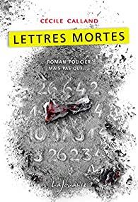 [Calland, Cécile] Lettres mortes 512p6510