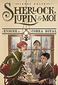 [Adler, Irène] Sherlock, Lupin et moi - Tome 7 : L'énigme du cobra royal 513sz210