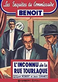 [Grimey, Jean & Robert] Les enquêtes du commissaire Benoit - Tome 2 : l'inconnu de la rue Tourlaque 516bna10