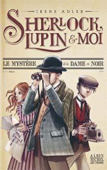 [Adler, Irène] Sherlock, Lupin et moi - Tome 1 : Le mystère de la dame en noir 51bdqn10