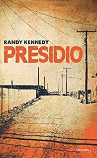 [Kennedy, Randy] Presidio 51czzj10