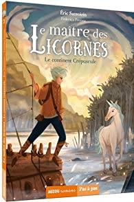 [Sanvoisin, Eric] Le maître des licornes – Tome 2 : Le continent Crépuscule 51d9sd10