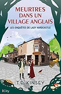 [Kinsey, T.E.] Les enquêtes de Lady Hardcastle - Tome 2 : Meurtres dans un village anglais 51dcq410