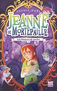 [Noël, Sophie] Jeanne de Mortepaille – Tome 2 : Les Passeurs de savoirs de Sophie Noël 51dhc-10