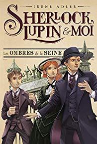 [Adler, Irène] Sherlock, Lupin et moi - Tome 6 : L'ombre de la Seine 51eskw10