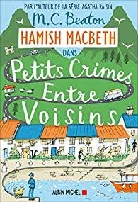 [Beaton, M.C.] Hamish Macbeth - Tome 9 : Petits crimes entre voisins  51ga-110