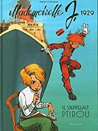 Mademoiselle J - Tome 1 : 1929 : Il s'appelait Ptirou [Sente, Yves & Verron, Laurent] 51geqr10