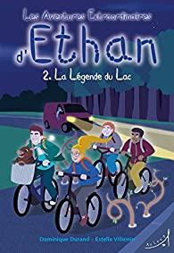 [Durand,Dominique & Villemin,Estelle]Les aventures extraordinaires d'Ethan -Tome 2:la légende du lac 51h2f210