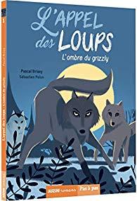 [Brissy, Pascal] L'appel des loups - Tome 1 : l'ombre du grizzly 51itnv10