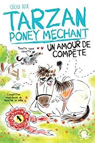 [Alix, Cécile] Tarzan, poney méchant - Tome 4 : Un amour de compète. 51l7rp10