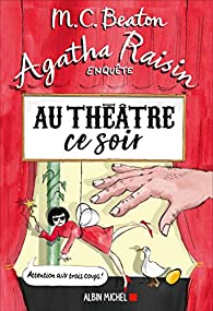 [Beaton, M.C.] Agatha Raisin - Tome 25 : Au théâtre ce soir 51nclh10
