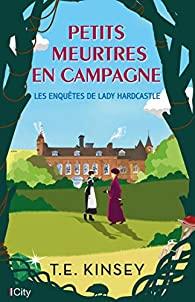 [Kinsey, T.E.] Les enquêtes de Lady Hardcastle - Tome 1 : Petits meurtres en campagne 51nk0i10