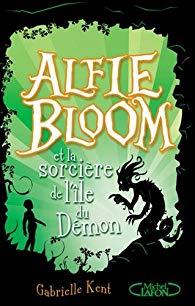[Kent, Gabrielle] Alfie Bloom - Tome 3 : Alfie Bloom et la sorcière de l'île du démon 51qkbj10