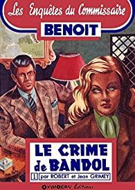 [Grimey, Jean & Robert] Les enquêtes du commissaire Benoit - Tome 1 : Le crime de Bandol 51xqua10