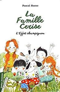 [Ruter, Pascal] La famille Cerise - Tome 3 : l'effet champignon 51zcv910