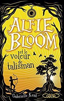 [Kent, Gabrielle] Alfie Bloom - Tome 2 : Alfie Bloom et le voleur de talisman 618ja510
